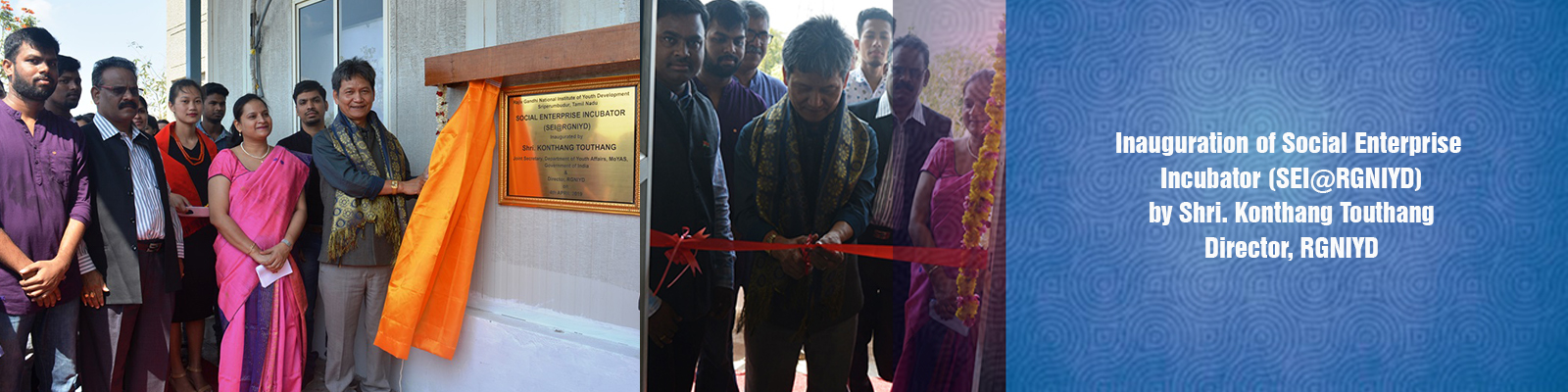 Inauguration of Social Enterprise Incubator (SEI@RGNIYD) by Shri. Konthang Touthang, Director, RGNIYD